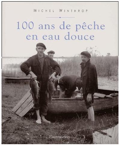michel-winthrop-100ans-de-peche-en-eau-douce-flammarion-2001